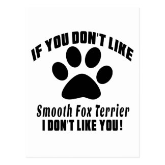 Smooth Fox Terrier Don't Like Designs Postcard
