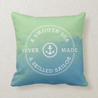 Smooth Sea Never Made Skilled Sailor Green Blue Cushion