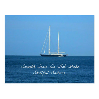Smooth seas do not make skillful sailors (Proverb) Postcard