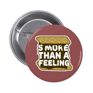 S'more Than a Feeling 6 Cm Round Badge