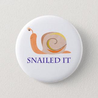 Snailed It 6 Cm Round Badge