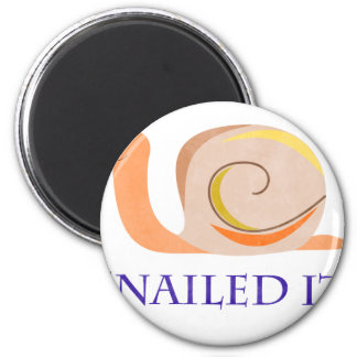 Snailed It 6 Cm Round Magnet