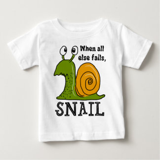 Snailing...When all else fails Baby T-Shirt