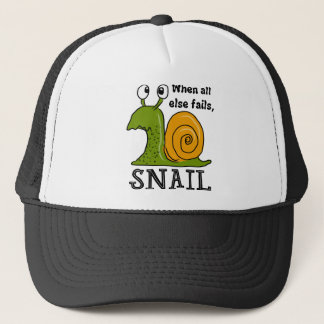 Snailing, When all else fails Trucker Hat
