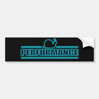 Snails pace performance. bumper sticker