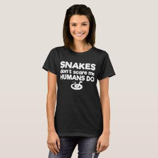 Snakes Don't Scare Me Humans Do Joke T-Shirt