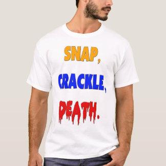 Snap, Crackle, Death T-Shirt