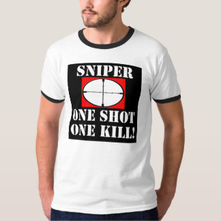 Sniper - One Shot One Kill! T-Shirt