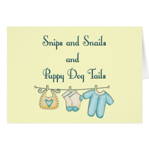Snips and Snails and Puppy Dog Tails Greeting Cards