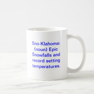 Sno-Klahoma: (noun) Epic Snowfalls and record s... Basic White Mug