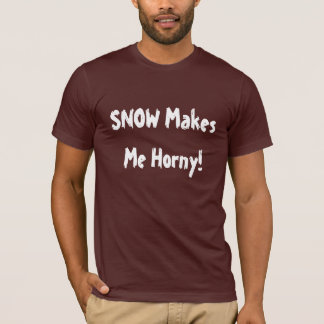 """Snow makes me horny!"" Sledders.com T-shirt"