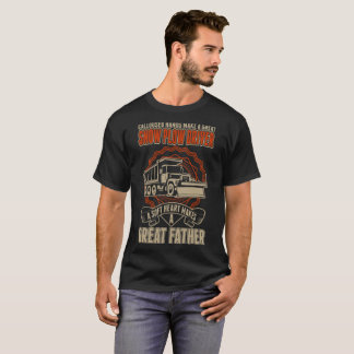 Snow Plow Driver Soft Heart Makes Great Father Tee