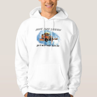 Snow Plow Drivers Do It With Their Lights On! Hoodie
