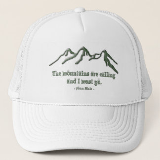 Snow tipped mtns are calling-John Muir Trucker Hat