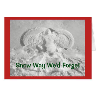 Snow Way We'd Forget To Wish You Merry Christmas! Card