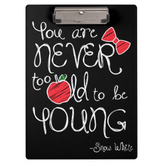 Snow White   You Are Never To Old To Be Young Clipboard