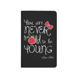 Snow White   You Are Never To Old To Be Young Journal