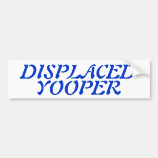 Snowbirds Displaced Yooper Blue Txt Bumper Sticker