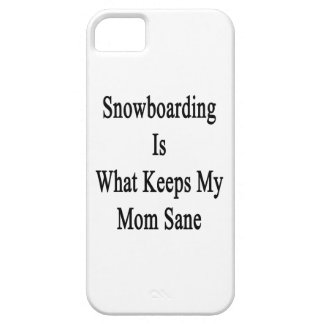 Snowboarding Is What Keeps My Mom Sane iPhone 5/5S Covers