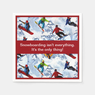 Snowboarding Isn't Everything Disposable Serviette