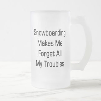 Snowboarding Makes Me Forget All My Troubles Coffee Mug