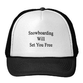 Snowboarding Will Set You Free Trucker Hats