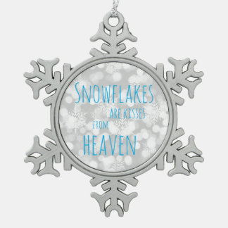 Snowflakes Are Kisses From Heaven Snowflake Pewter Christmas Ornament
