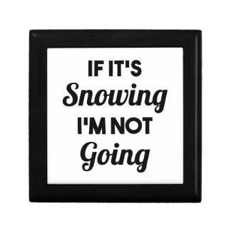 Snowing I'm Not Going Gift Box