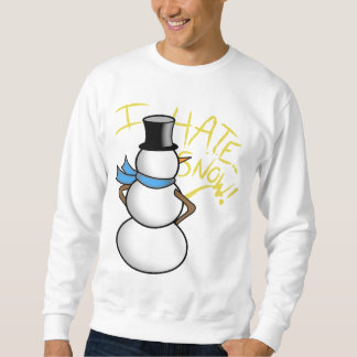 snowman peeing I hate snow Sweatshirt