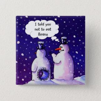 Snowmen Don't Eat Beans 15 Cm Square Badge