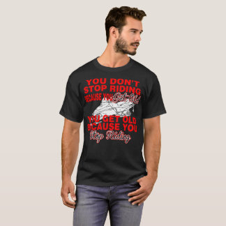Snowmobile Dont Stop Riding Because You Get Old T-Shirt