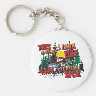 Snowmobiling Humor /Calling in Sick Key Ring