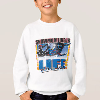 SNOWMOBILING-IS-LIFE-zazz Sweatshirt