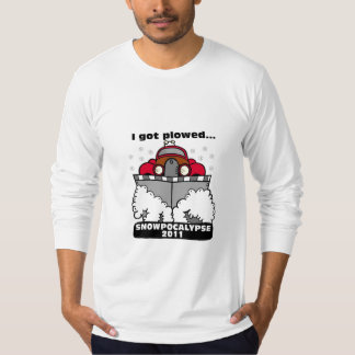 Snowpocalypse 2011 - I Got Plowed T-Shirt