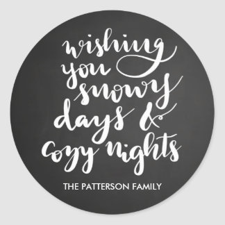 Snowy Days Cozy Nights Script Holiday | Chalkboard Classic Round Sticker