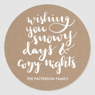 Snowy Days Cozy Nights Script Rustic Kraft Paper Classic Round Sticker