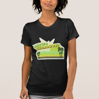 So Are We there? T-Shirt