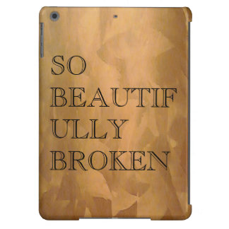 So Beautifully Broken Cover For iPad Air