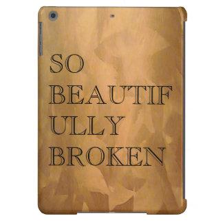 So Beautifully Broken Cover For iPad Air