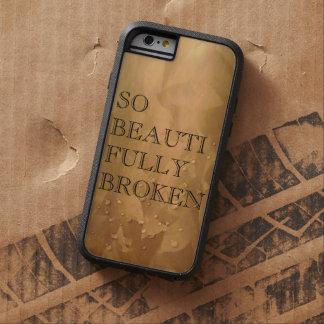 So Beautifully Broken Tough Xtreme iPhone 6 Case
