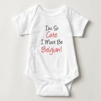 So Cute I Must Be Belgian Baby Bodysuit