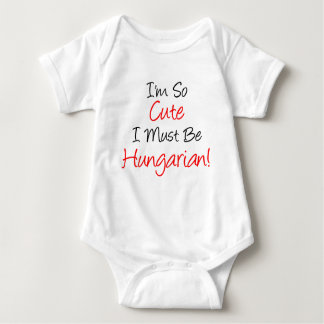 So Cute Must Be Hungarian Baby Bodysuit