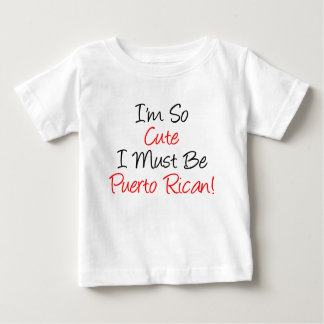 So Cute Must Be Puerto Rican Baby T-Shirt