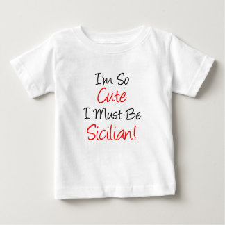 So Cute Must Be Sicilian Baby T-Shirt