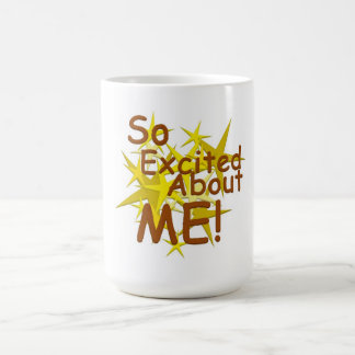 """""""So Excited About Me"""" coffee mug"""