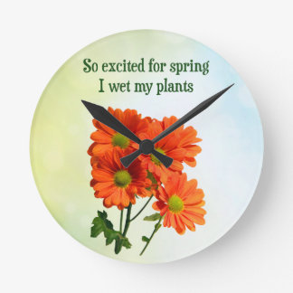 So excited for spring I wet my plants Round Clock