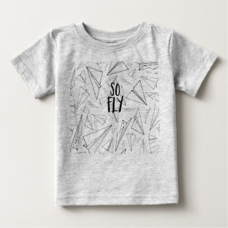 SO FLY BABY T-Shirt