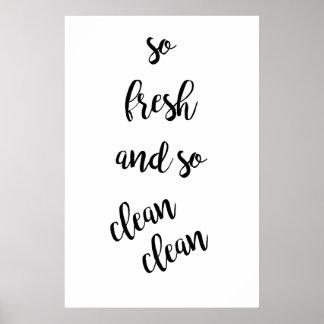 So Fresh and so Clean Clean Bathroom Poster