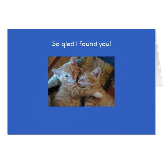 So glad I found you! Card