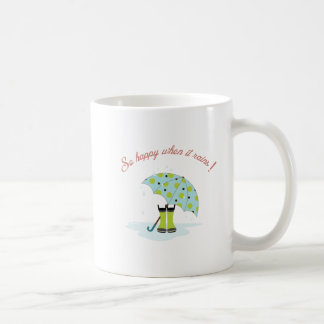 So Happy When It Rains! Coffee Mug